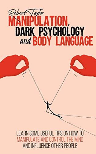 Manipulation, Dark Psychology and Body Language: Learn Some...