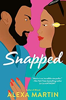 Snapped (Playbook, The Book 4) by [Alexa Martin]