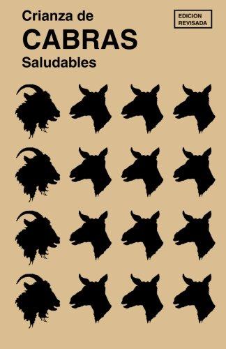 Crianza de Cabras Saludables: (Raising Healthy Goats, Spanish Translation)