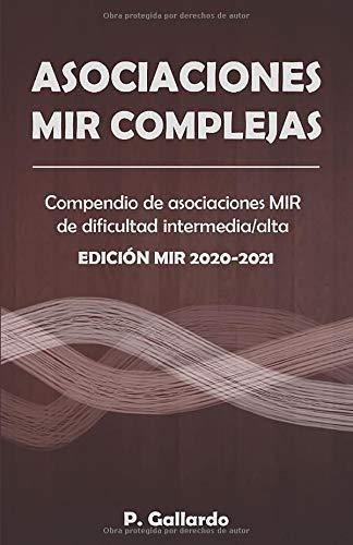 Asociaciones MIR complejas: Compendio de asociaciones MIR de dificultad intermedia y alta. (Asociaci