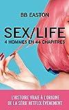 SEX/LIFE - L'histoire vraie à l'origine de la série NETFLIX: 4 hommes en 44 chapitres