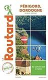 Guide du Routard Périgord, Dordogne 2021/22