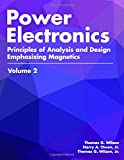 Power Electronics: Principles of Analysis and Design with Emphasis on Magnetics Volume 2