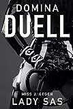 Domina Duell: Miss J. gegen Lady Sas