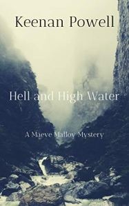 Hell and High Water: A Maeve Malloy Mystery by [Keenan Powell]