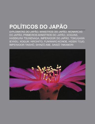 Políticos do japão: diplomatas do japão, ministros do japão, monarcas do japão, primeiros-ministros do japão, xoguns, hasekura tsunenaga