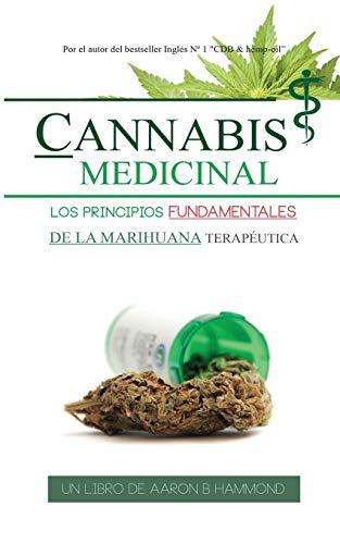 Cannabis Medicinal: Los principios Fundamentales de la marih