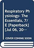 Respiratory Physiology: The Essentials, 7th Edition (Paperback)