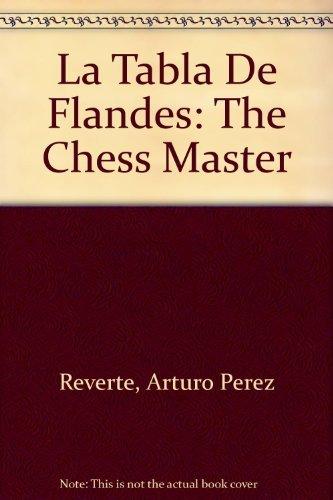 La Tabla De Flandes: The Chess Master