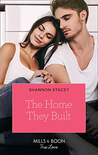 The Home They Built (Mills & Boon True Love) (Blackberry Bay, Book 3) by [Shannon Stacey]