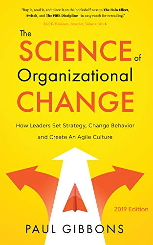 The Science of Organizational Change: How Leaders Set...