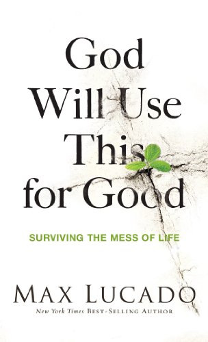 God Will Use This for Good: Surviving the Mess of Life Kindle Edition