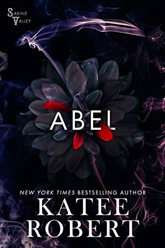 Abel (Sabine Valley Book 1) by [Katee Robert]
