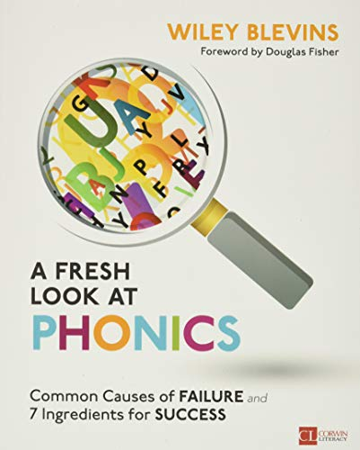 A Fresh Look at Phonics, Grades K-2: Common Causes of...