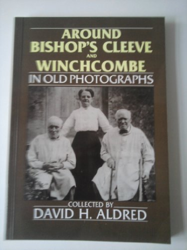 Around Bishop's Cleeve and Winchcombe in Old Photographs
