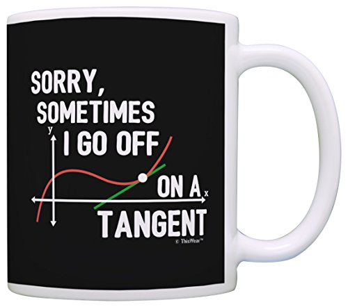 Funny Math Gifts Sometimes I Go Off on a Tangent Math Geek...