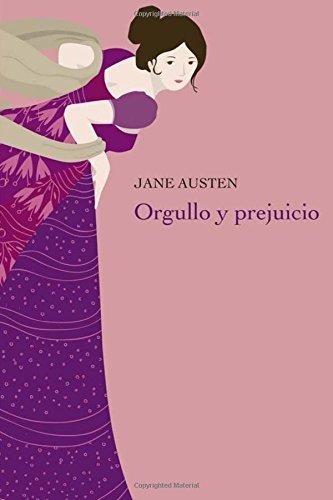 Orgullo y Prejuicio: (Spanish Edition)