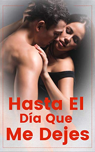 Hasta El Día Que Me Dejes de Free Novel