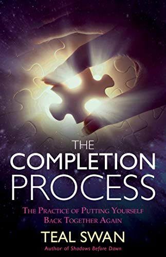 The Completion Process: The Practice of Putting Yourself Back Together Again Kindle Edition