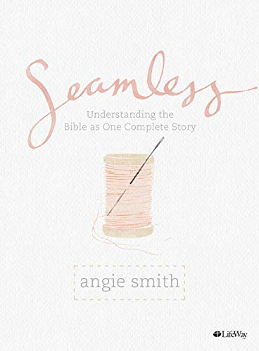 Seamless: Understanding the Bible as One Complete Story...