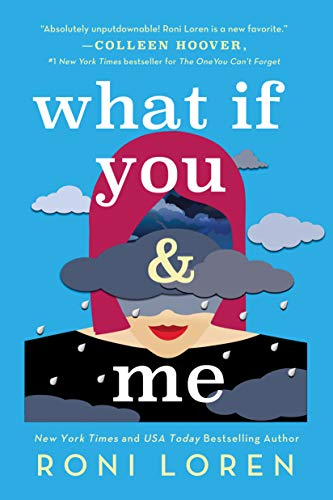 What If You & Me: A Breathlessly Hot & Emotional Contemporary Romance (Say Everything Book 2) by [Roni Loren]