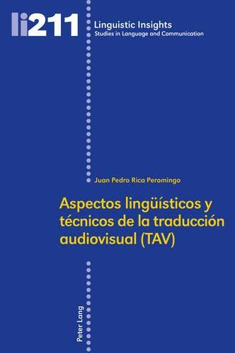 Aspectos Lingeuaisticos y Taecnicos De La Traducciaon Audiovisual (TAV) (Linguistic Insights)