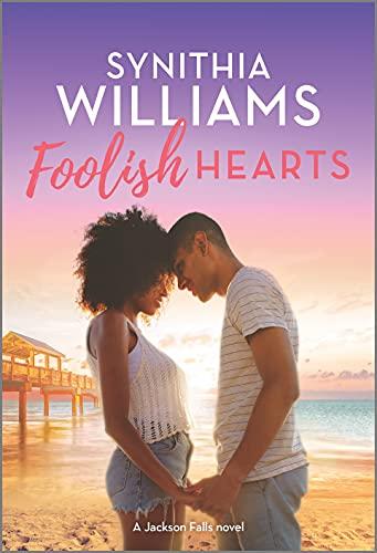 Foolish Hearts (Jackson Falls Book 4) by [Synithia Williams]