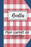 Recettes Mon carnet de recettes: Mes recettes: Le livre de...