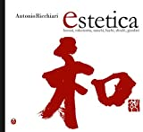 Estetica. Bonsai, tokonoma, suiseki, hachi, shodo, giardini