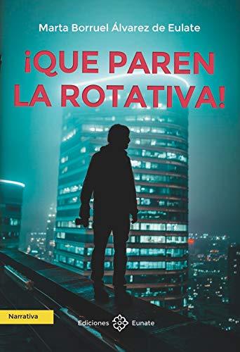 ¡Que paren la rotativa! de Marta Borruel Álvarez de Eulate