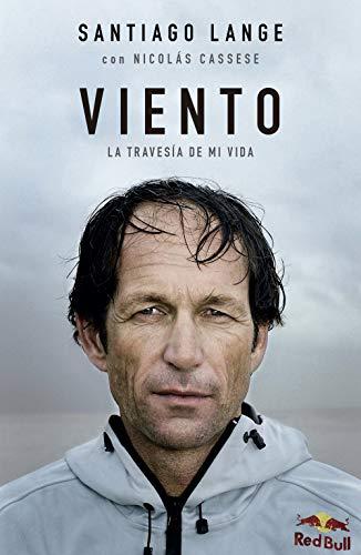 Viento: La travesía de mi vida de Santiago Lange y Nicolás Cassese