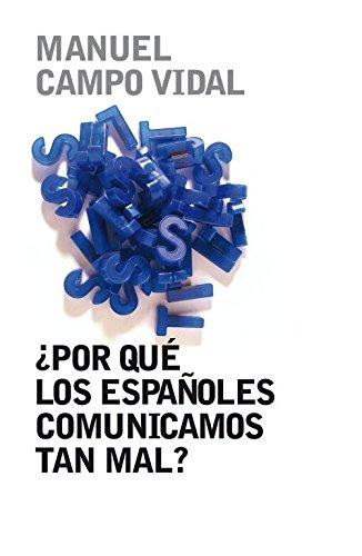 ¿Por qué los españoles comunicamos tan mal? (OBRAS DIVERSAS)