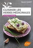 Cuisiner les herbes médicinales du jardin
