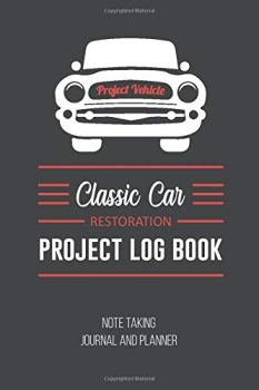 """Classic Car Restoration Project Log Book Note Taking Journal and Planner: Black Cover 100 Pages 6""""X 9"""""""