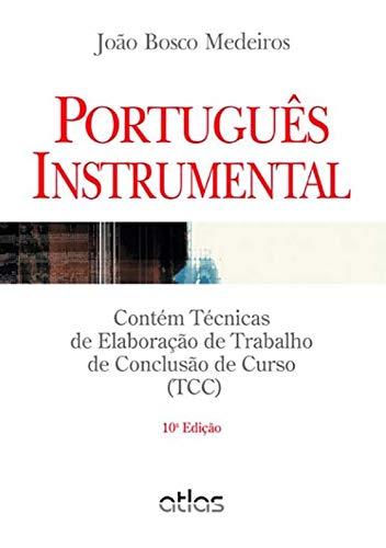 INSTRUMENTAL PORTUGUESE: Contains Techniques for Elaboration of Course Conclusion Work (TCC)