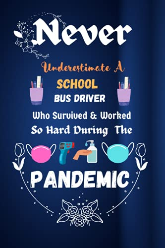 School Bus Driver Gifts: A School Bus Driver Who Survived...