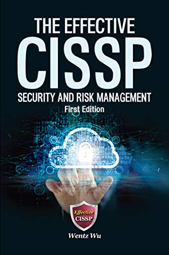 The Effective CISSP: Security and Risk Management by [Wentz Wu]