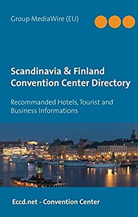 Scandinavia & Finland Convention Center Directory: Includes recommanded Hotels, Tourist and Business Informations