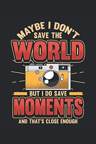 Taccuino del fotografo Non salvo il mondo: Taccuino per fotografi, registi e creatori di video / diario / giornale per appunti e pianificazione / pianificatori e promemoria