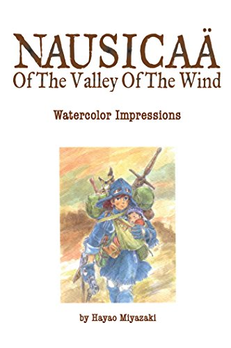The art of nausicaa of the valley of the wind: watercolor impressions: volume 1