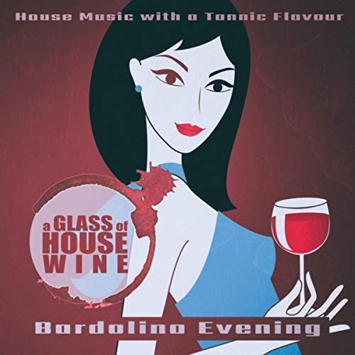 A Glass of House Wine - Bardolino Evening