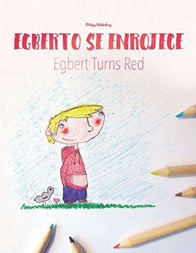 Alberto se enrojece/Egbert turns red: Libro infantil para colorear español-inglés (Edición biling