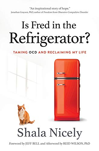 Is Fred in the Refrigerator?: Taming OCD and Reclaiming My Life