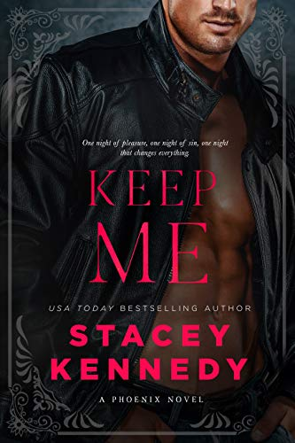 Keep Me (Phoenix Book 2) by [Stacey Kennedy ]