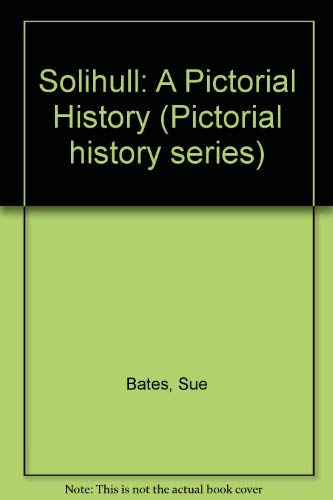 Solihull: A Pictorial History (Pictorial history series)