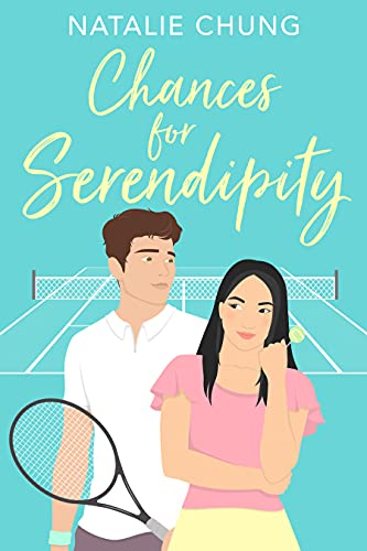 Chances for Serendipity by [Natalie Chung]