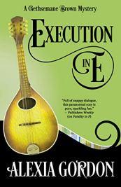 Execution in E (A Gethsemane Brown Mystery Book 5) by [Alexia Gordon]