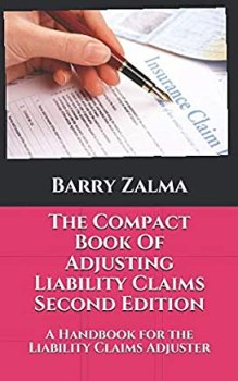 The Compact Book Of Adjusting Liability Claims Second Edition: A Handbook for the Liability Claims Adjuster