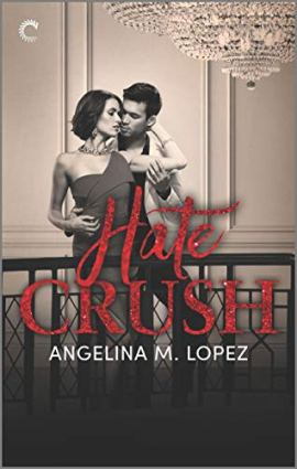 Hate Crush (Filthy Rich) by [Angelina M. Lopez]