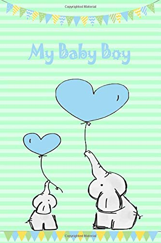 My Baby Boy Journal: Elephant Baby Boy 6x9 Notebook With 120...